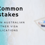 10 Common Mistakes Made on Australian Partner Visa Applications